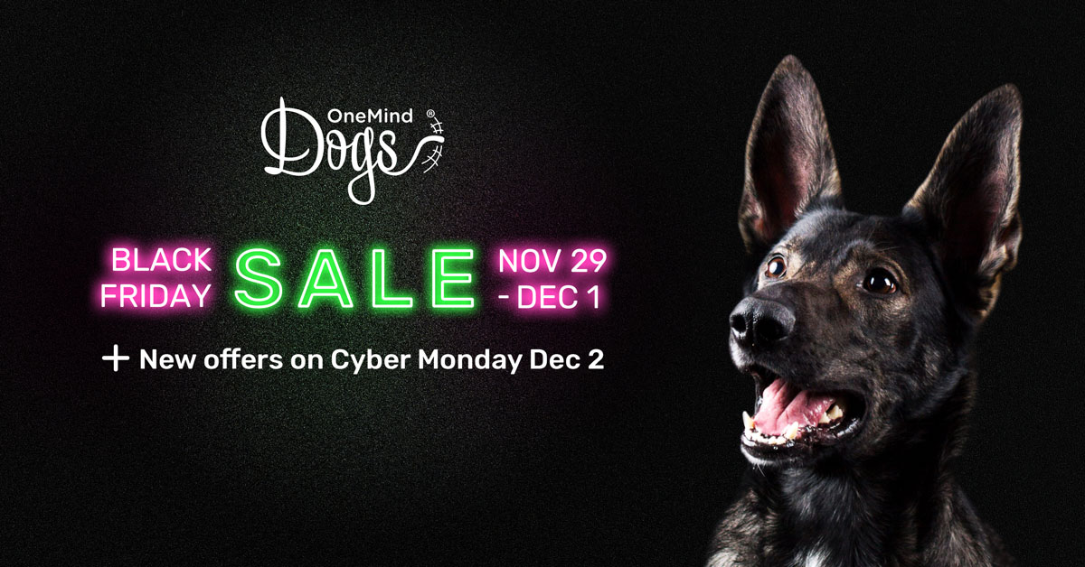 OneMind Dogs Black Friday and Cyber Monday SALE